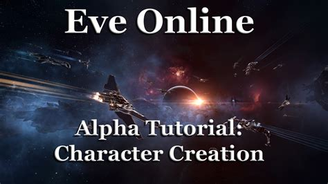 tutorial eve online eve online youtube alpha tutorials character creation