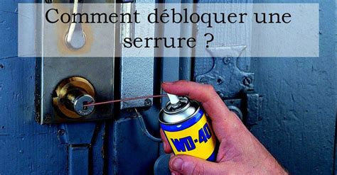 Comment Debloquer Une Porte De Voiture by Comment D 233 Bloquer Une Serrure Simplement