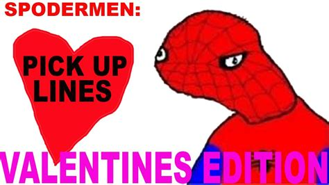 valentines day up lines spodermen up lines valentines edition