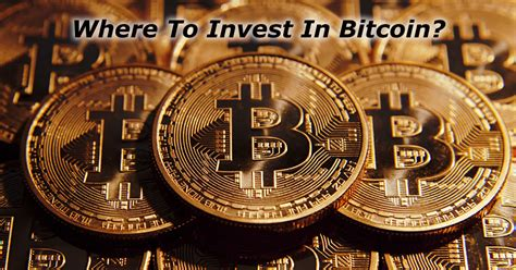 How To Invest In Bitcoin Stock where to invest in bitcoin
