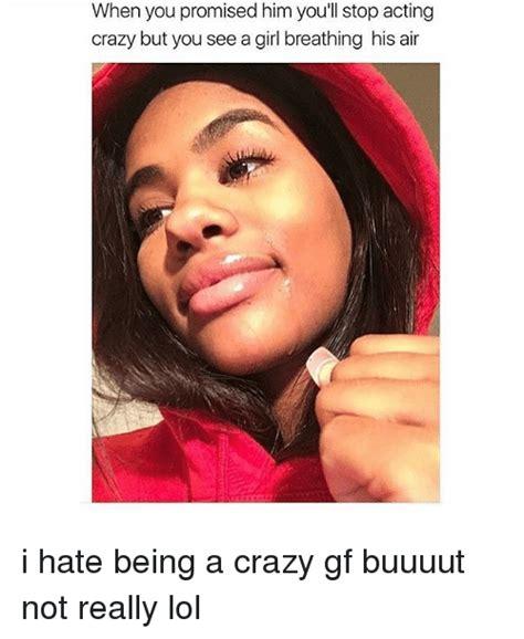 Crazy Gf Meme - 25 best memes about memes memes meme generator
