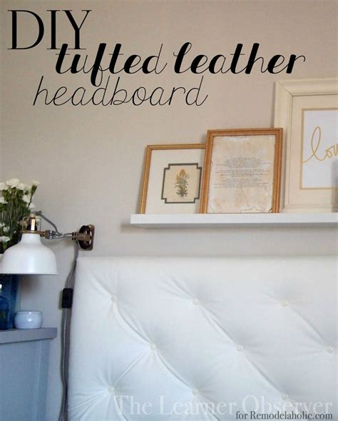 leather headboard diy remodelaholic make a tufted leather headboard