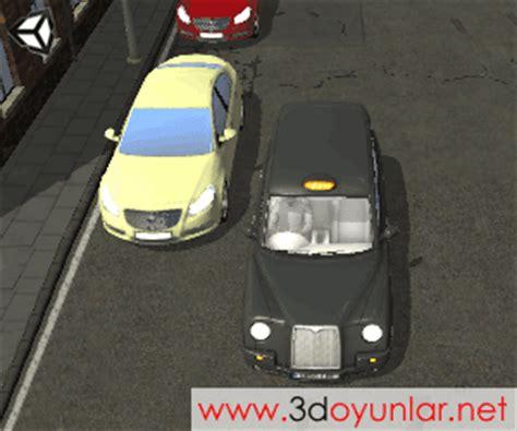 taksi fr oyunu oyna oyun gemisi oyunlar 3d londra taksi şof 246 r 252 oyunu 3d araba oyunları oyna