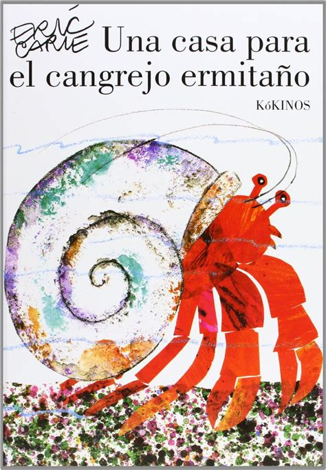 una casa para cangrejo una casa para el cangrejo ermita 241 o amazon es eric carle miguel angel mendo valiente libros