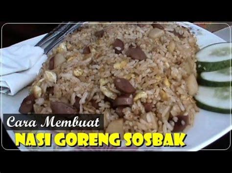 cara membuat nasigoreng bakso cara membuat nasi goreng spesial sosis bakso resep