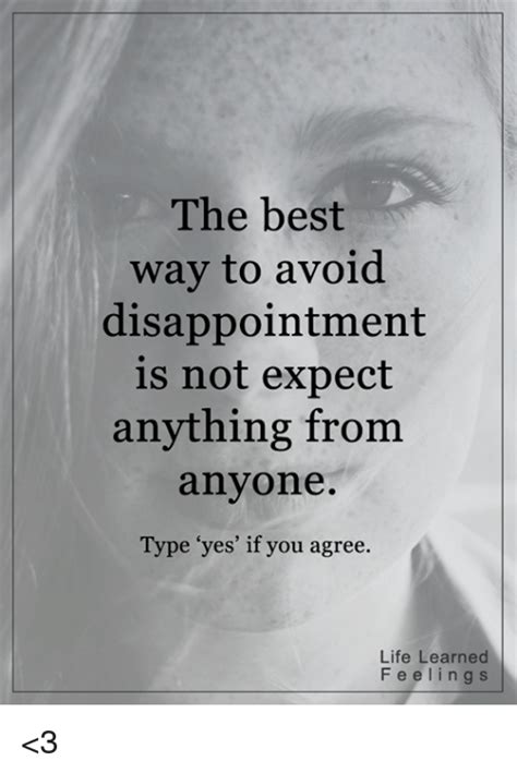 the best way to avoid disappointment love and sayings 25 best memes about expected expected memes