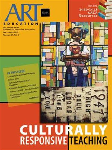 the international journal of art design education art education journal explores culturally responsive