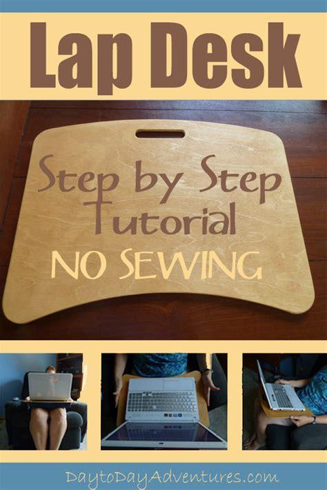tutorial adventures blogspot diy no sew lap desk tutorial day to day adventures