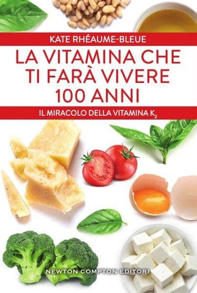 vitamina k2 negli alimenti la vitamina k2 232 l elisir di lunga vita d la repubblica