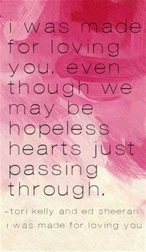 ed sheeran i was made for loving you paper hearts tori kelly lyrics lyrics pinterest