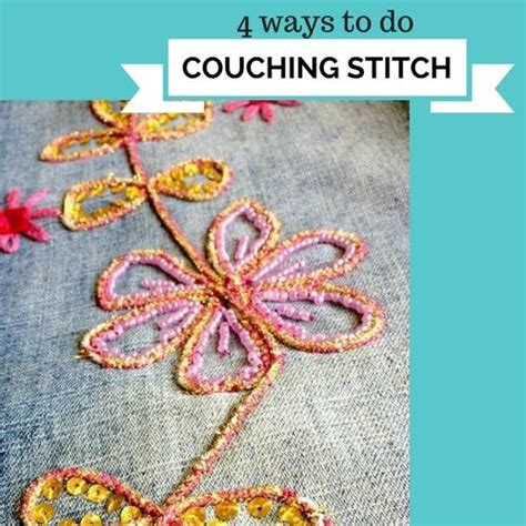 couching stitch 4 ways to do couching embroidery stitch sew guide