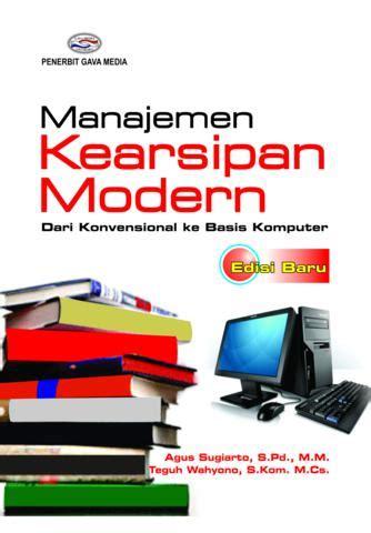 Buku Manajemen Produksi Modern Buku 1 Edisi 3 Aw manajemen kearsipan modern dari konvensional ke basis