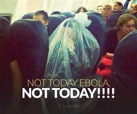 Meme Not Today - ebola not today meme