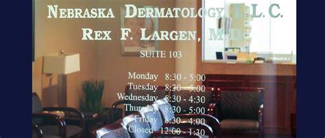 dermatologist lincoln nebraska nebraska dermatology rex largen m d lincoln ne
