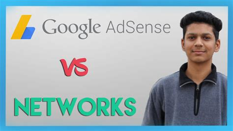 adsense vs network google adsense vs youtube networks which one is better
