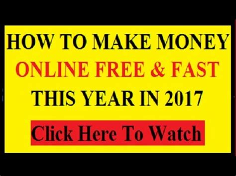 How To Make Free Money Online Fast - how to make money online free and fast 2017 earn 50 per hour looking at websites