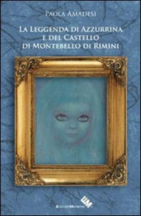 libreria mondadori rimini la leggenda di azzurrina e di montebello di