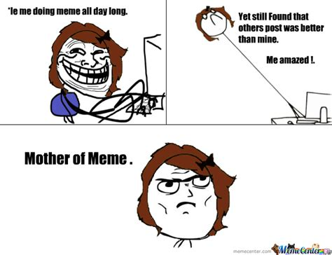 Mother Of Meme - mother of meme by ila2017 meme center