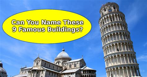 famous builders can you name these 9 famous buildings