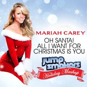 mariah carey all i want for christmas is you advanced oh santa all i want for christmas is you jump smokers