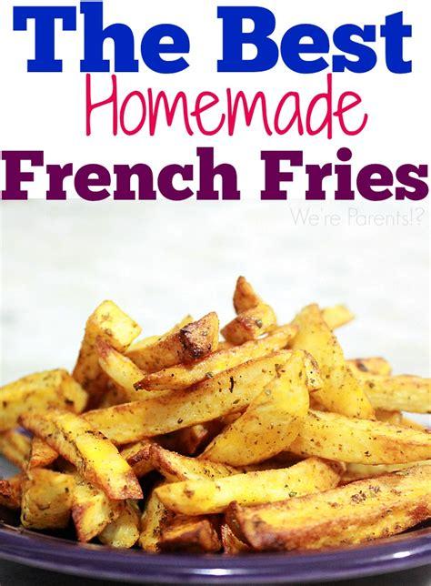 the best fries were parents