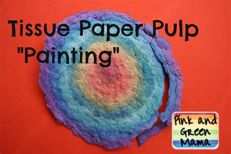 Paper Pulp Craft - pink and green tissue paper pulp quot painting quot or