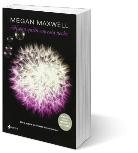 libro adivina quin soy esta rese 241 a adivina qui 233 n soy esta noche megan maxwell bilog 237 a adivina qui 233 n soy 2 paperblog