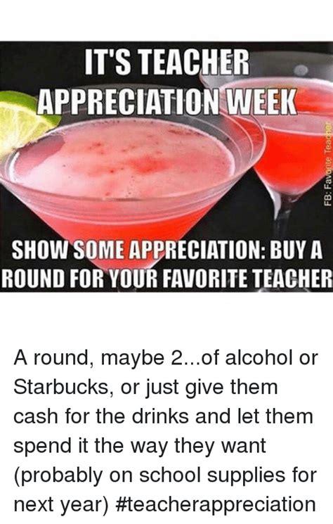 Teacher Appreciation Memes - 25 best teacher appreciation memes teacher appreciation week memes onfleek memes monday