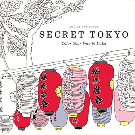 the secret to clara s calm books secret tokyo color your way to calm by zoe de las cases