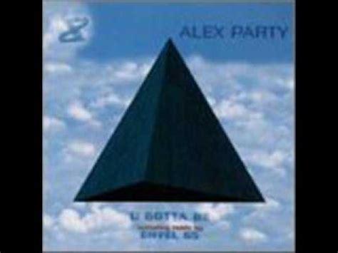 alex u gotta be alex u gotta be eiffel 65 remix 2000