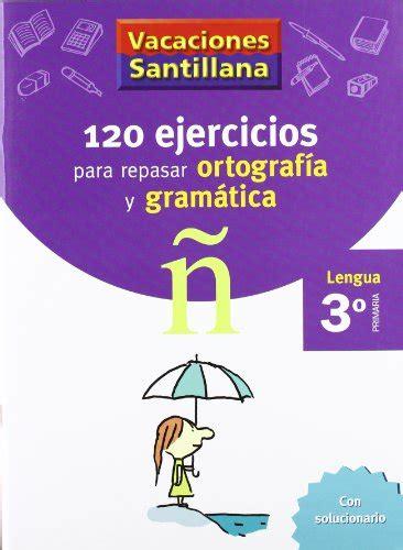 libro gramatica en contexto cuaderno libro vacaciones santillana lengua ortograf 237 a y gram 225 tica 1 educaci 243 n primaria cuaderno di