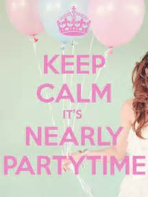 Keep calm it s nearly partytime keep calm and carry on image
