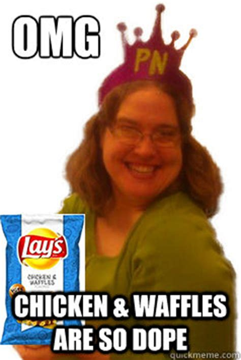Waffles Meme - omg chicken waffles are so dope chicken waffles