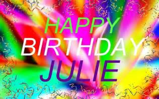 happy birthday julie my videos of my pictures