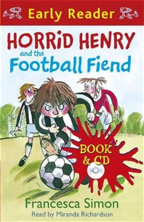 discovering defeating defeating the fiend books horrid henry and the football fiend early reader reviews