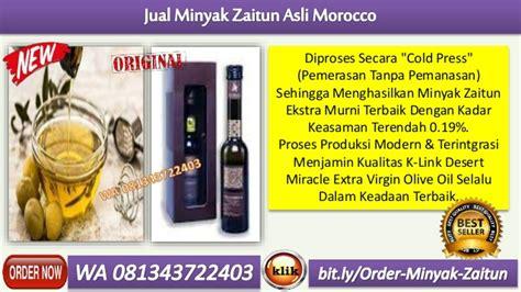 Berapa Minyak Zaitun Yg Asli wa 081343722403 jual minyak zaitun asli morocco di cimahi