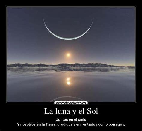 imagenes de sol y luna con frases la luna y el sol desmotivaciones