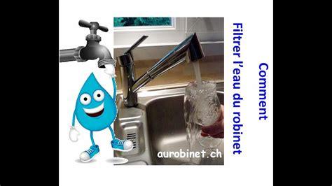 Filtrer Eau Robinet by Filtrer L Eau Du Robinet Les Bases De La Filtration De L
