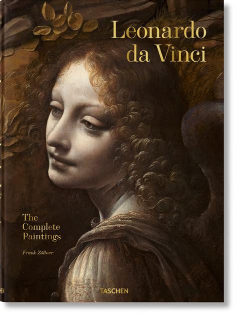 leonardo da vinci complete biography leonardo da vinci the complete paintings taschen books
