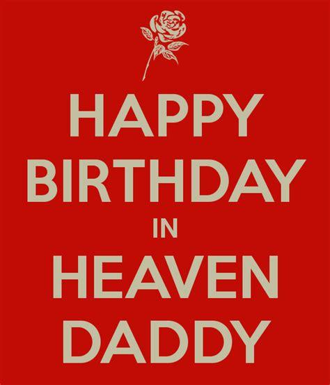 Happy Birthday To In Heaven Quotes Happy Birthday Dad In Heaven Quotes Quotesgram