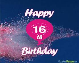 Happy Sixteenth Birthday Wishes 16th Birthday Wishes Sweet Sixteen Birthday Messages