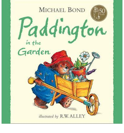 paddington in the garden michael bond 9780007123162