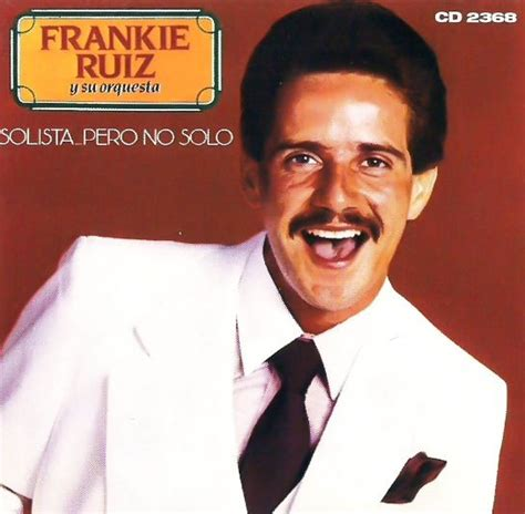 frankie ruiz 27 best images about frankie ruiz el papa de la salsa on