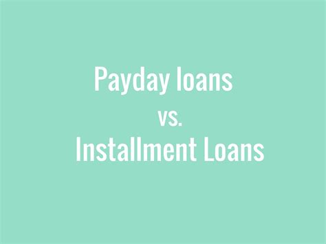all that you should learn about payday loans payday loans vs installment loans loans canada