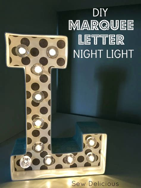 tutorial html marquee diy marquee letter night light tutorial sew delicious