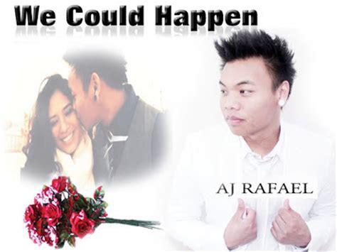 aj rafael lyrics we could happen aj rafael key of c letter