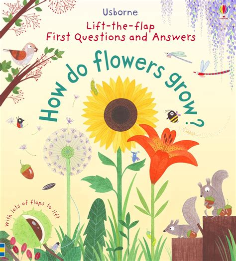 flower picture book how do flowers grow at usborne children s books