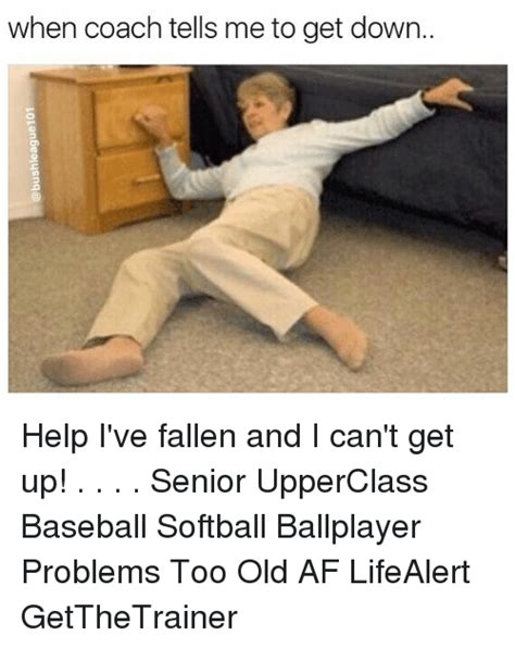 Help I Ve Fallen Meme - 25 best memes about help ive fallen and i cant get up