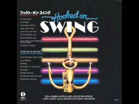 hooked on swing larry elgart larry elgart and his manhattan swing orchestra hooked on