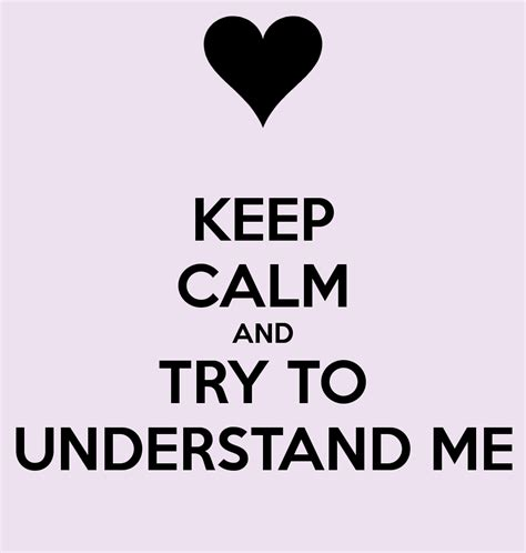 you understand me understand me quotes quotesgram